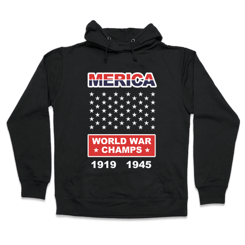 MERICA WW CHAMPS Hooded Sweatshirt