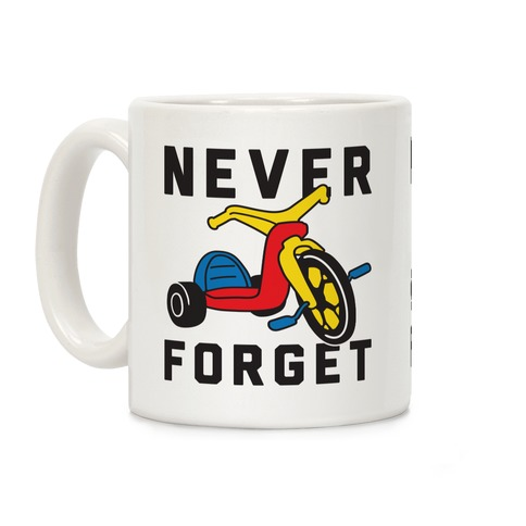 Never Forget Big Wheel Coffee Mug