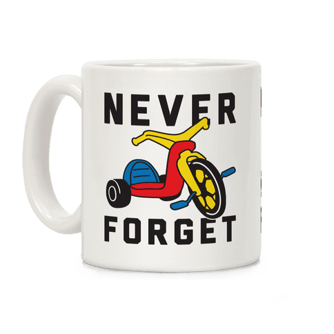 Never Forget Big Wheel Coffee Mug