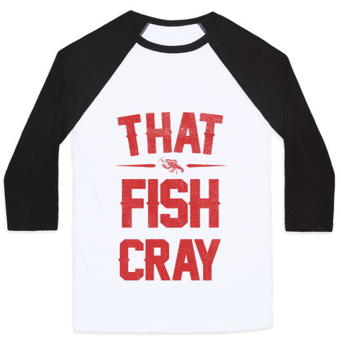 That Fish Cray!  Baseball Tee