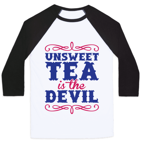 Unsweet Tea Is The Devil