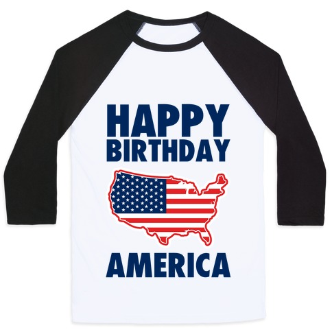 Happy Birthday America Baseball Tee
