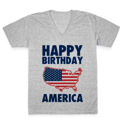 Happy Birthday America V-Neck Tee Shirt