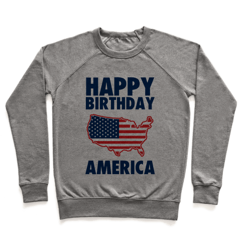 Happy Birthday America Pullover
