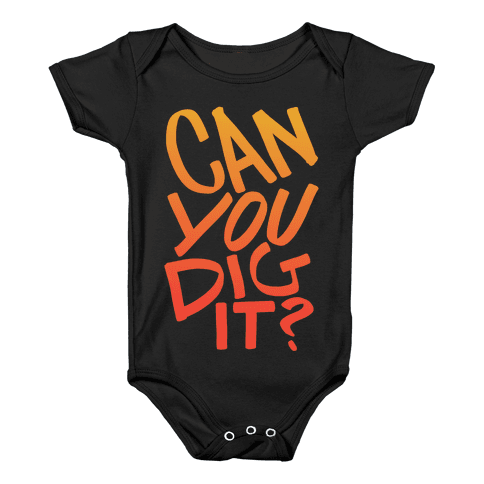 Can You Dig It? Baby Onesy