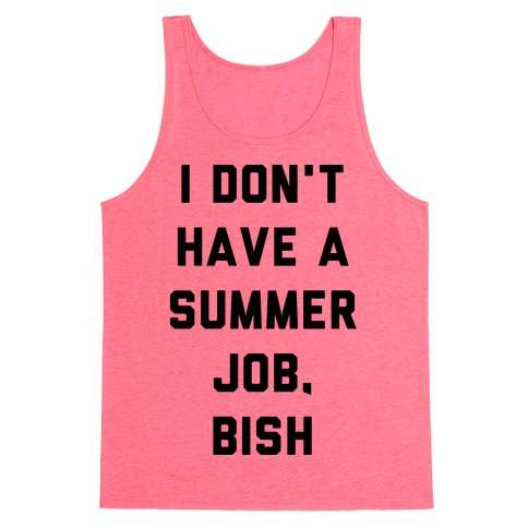 I Don't Have a Summer Job, Bish Tank Top