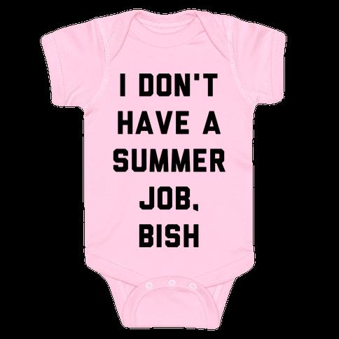 I Don't Have a Summer Job, Bish Baby Onesy