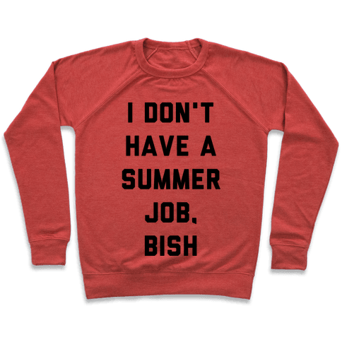 I Don't Have a Summer Job, Bish Pullover
