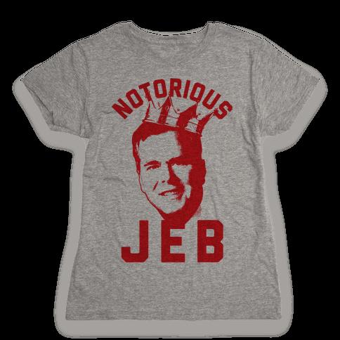 Notorious JEB Womens T-Shirt