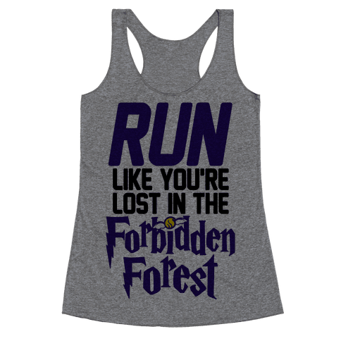 Run Like You're Lost In The Forbidden Forest Racerback Tank Top