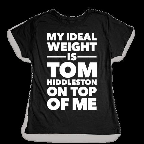 Ideal Weight (Tom Hiddleston) Womens T-Shirt