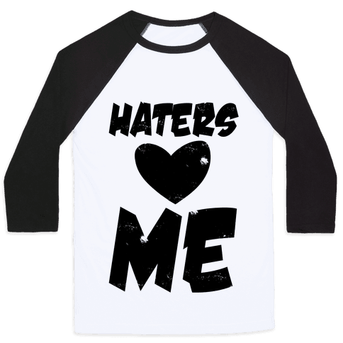 Haters Love Me Baseball Tee