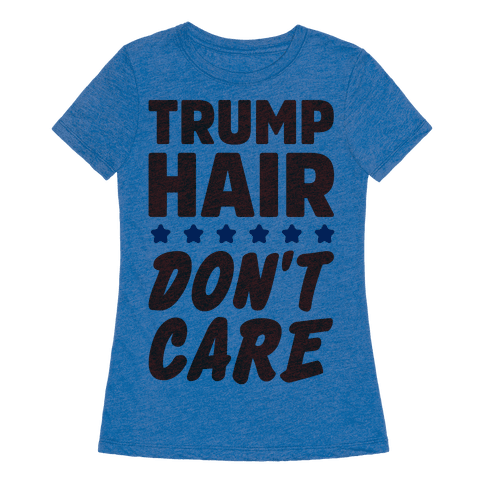 Trump Hair Don't Care