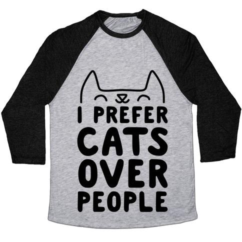 I Prefer Cats Over People Baseball Tee