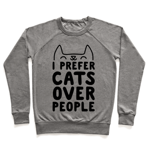 I Prefer Cats Over People Pullover