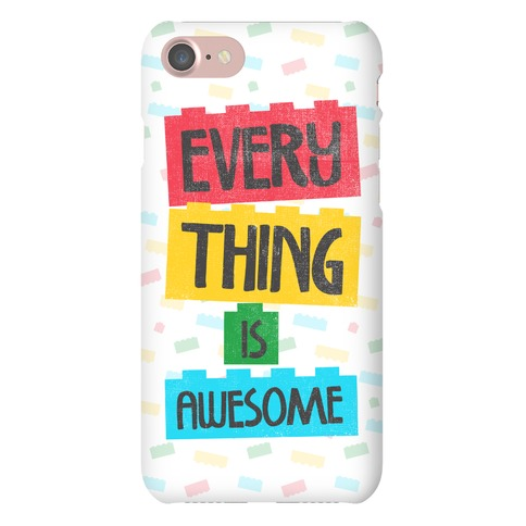 Everything is Awesome Phone Case