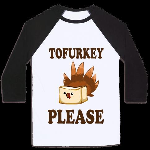 Tofurkey please! (Long Sleeve) Baseball Tee