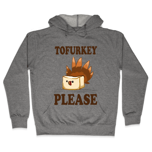 Tofurkey please! (Long Sleeve) Hooded Sweatshirt
