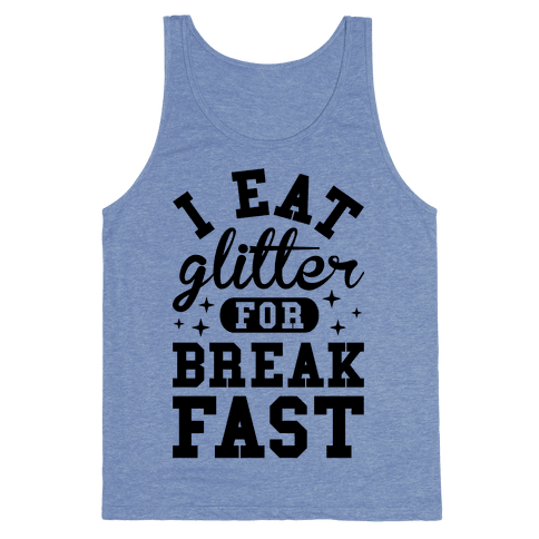 I Eat Glitter For Breakfast Tank Top
