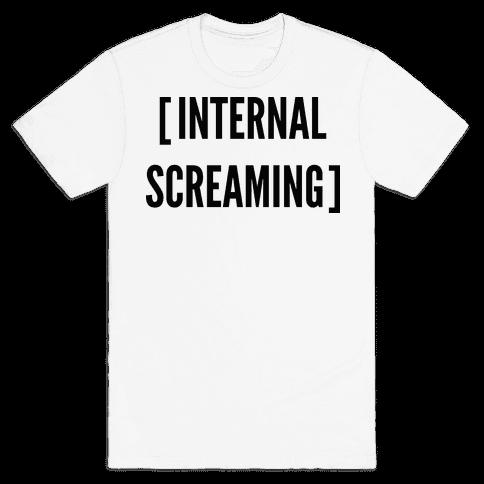 Internal Screaming  Mens T-Shirt