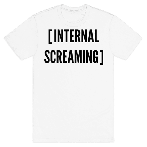 Internal Screaming  Mens T-Shirt