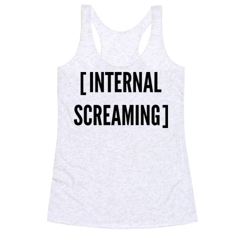 Internal Screaming Racerback Tank Top