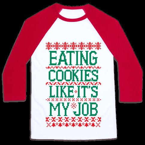 Eating Cookies Like It's My Job Baseball Tee