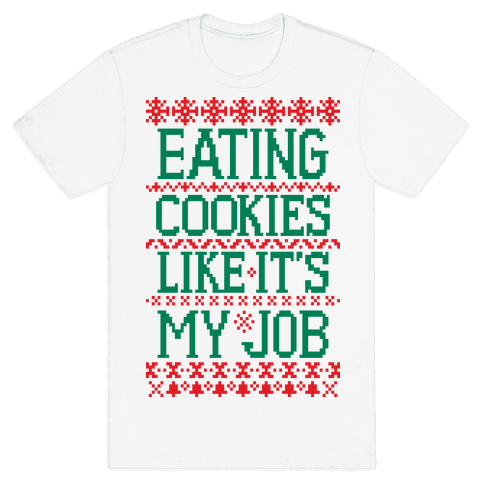 Eating Cookies Like It's My Job Mens T-Shirt