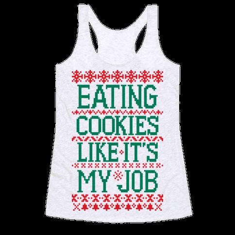 Eating Cookies Like It's My Job Racerback Tank Top