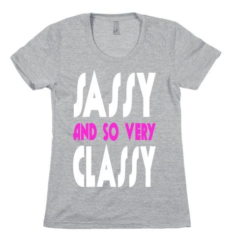 Sassy and so Very Classy (Juniors) Womens T-Shirt