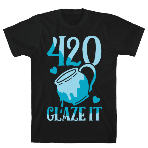 420 Glaze It Mens T-Shirt