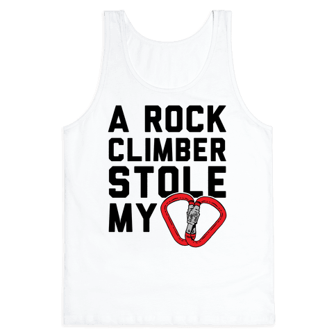 A Rock Climber Stole My Heart Tank Top