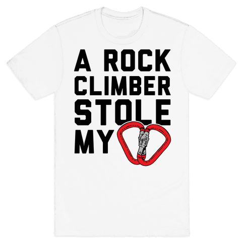 A Rock Climber Stole My Heart Mens T-Shirt
