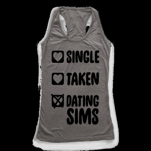 Single, Taken, Dating Sims Racerback Tank Top