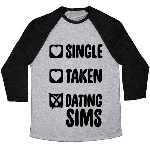 Single, Taken, Dating Sims Baseball Tee