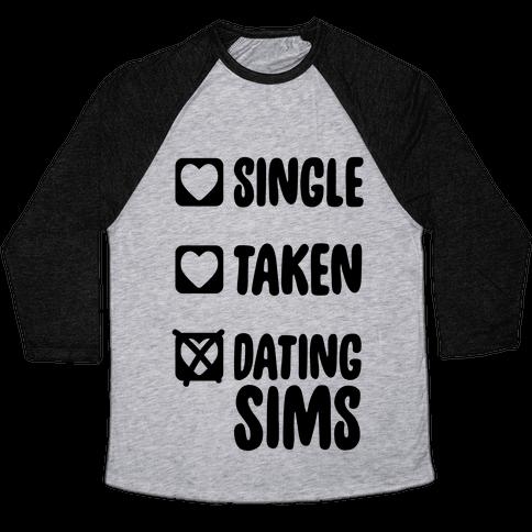 Single, Taken, Dating Sims Baseball Tee