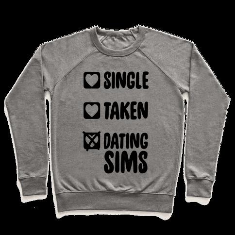Single, Taken, Dating Sims Pullover