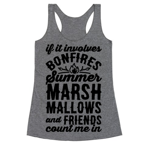 Bonfires Summer Marshmallows and Friends Count Me In Racerback Tank Top