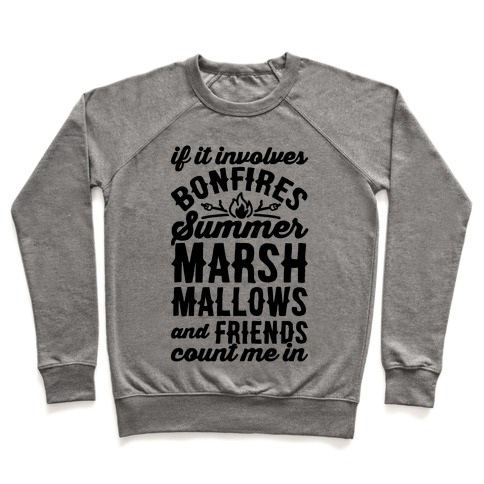 Bonfires Summer Marshmallows and Friends Count Me In Pullover