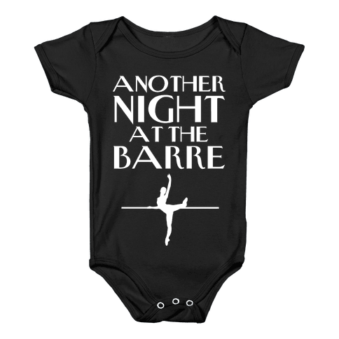 Another Night At The Barre Baby Onesy