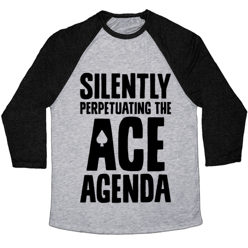 Silently Perpetuating The Ace Agenda Baseball Tee