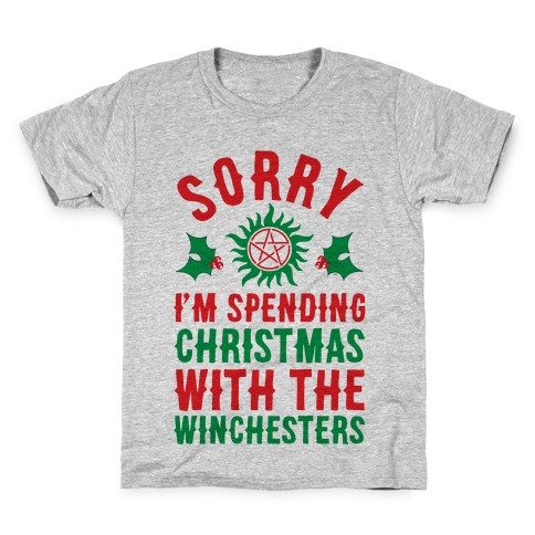 Sorry I'm Spending Christmas With The Winchesters Kids T-Shirt