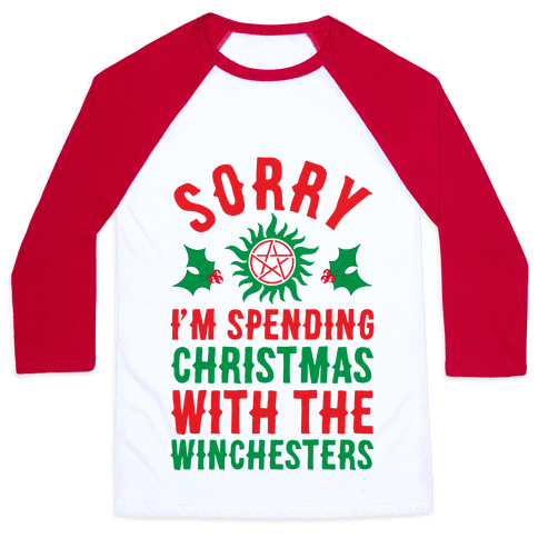 Sorry I'm Spending Christmas With The Winchesters Baseball Tee