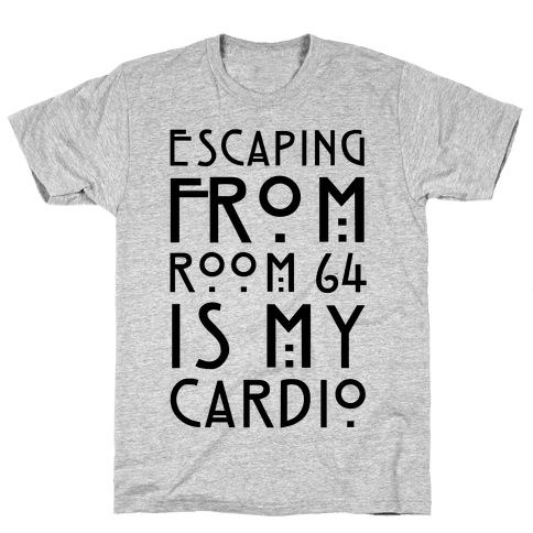 Escaping From Room 64 Is My Cardio Mens T-Shirt