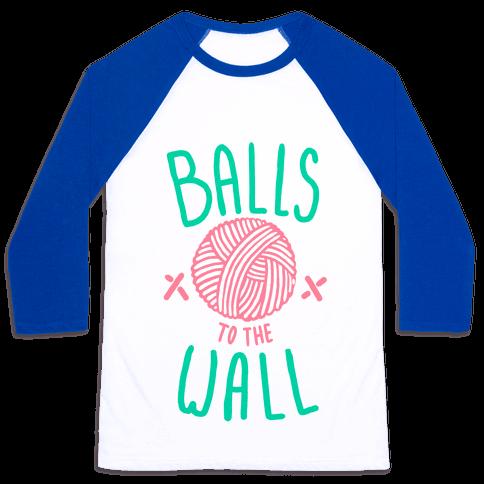 Balls to the Wall (Yarn) Baseball Tee