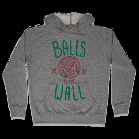 Balls to the Wall (Yarn) Hooded Sweatshirt
