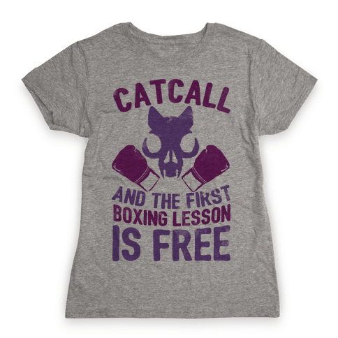 Catcall And The First Boxing Lesson Is Free Womens T-Shirt