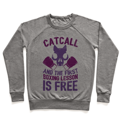 Catcall And The First Boxing Lesson Is Free Pullover