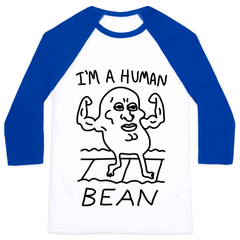 I'm A Human Bean Baseball Tee
