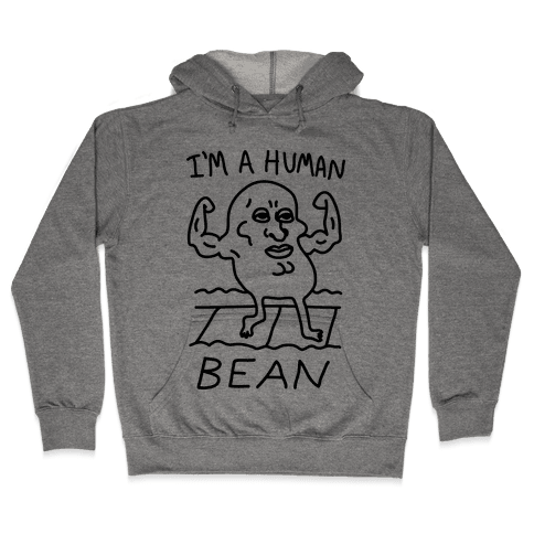 I'm A Human Bean Hooded Sweatshirt